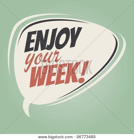 enjoy your week retro speech bubble
