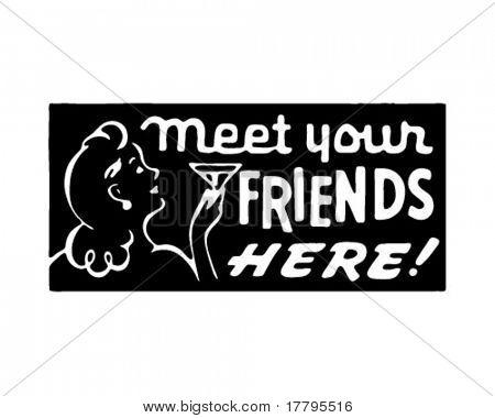 Meet Your Friends Here - Retro Ad Art Banner