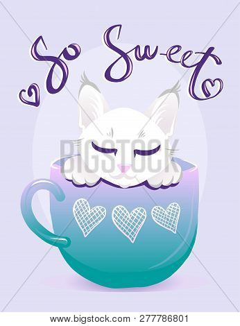 poster of Cute Cat In Cup Blue Color Vector Illustration. White Kitty With Handwritten Glitter Lettering. Girl