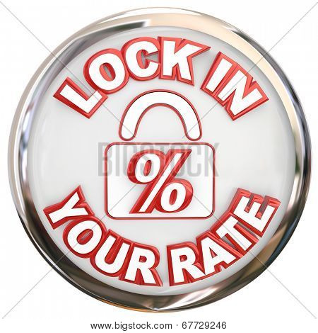 Lock In Your Rate words on a button or round symbol securing a mortgage or loan