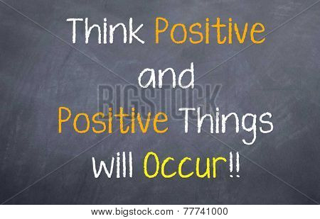 think positive and positive things will occur