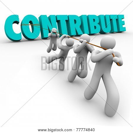 Contribute word in 3d letters pulled up by a team working together for a donation, contribution, sharing or giving for a worthy cause or group project