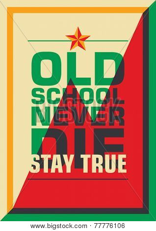 Old school poster with slogan. Vector illustration.