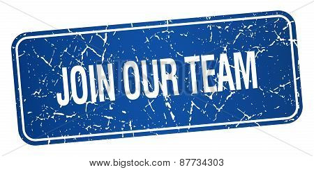 Join Our Team Blue Square Grunge Textured Isolated Stamp