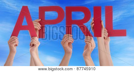 Many People Hands Holding Red Straight Word April Blue Sky