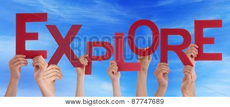 Many People Hands Holding Red Word Expolre Blue Sky
