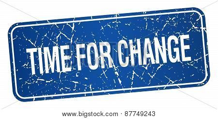Time For Change Blue Square Grunge Textured Isolated Stamp
