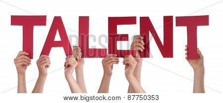 Many People Hands Holding Red Straight Word Talent