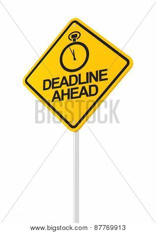 Deadline ahead road sign