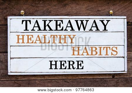 Inspirational Message - Takeaway Healthy Habits Here