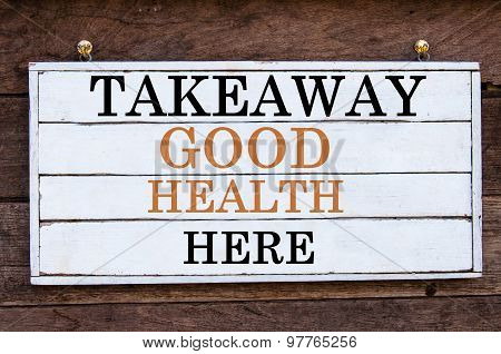 Inspirational Message - Takeaway Good Health Here