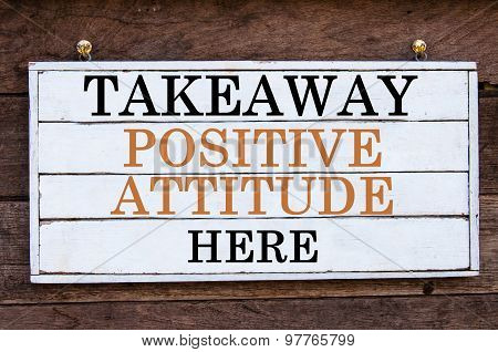 Inspirational Message - Takeaway Positive Attitude Here