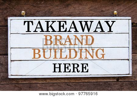 Inspirational Message - Takeaway Brand Building Here