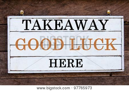 Inspirational Message - Takeaway Good Luck Here
