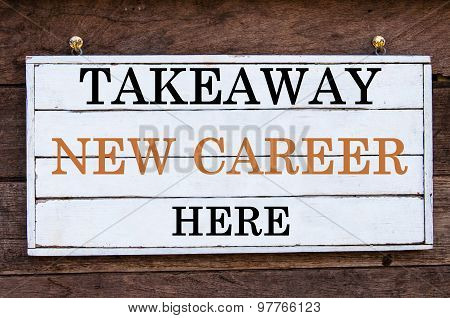 Inspirational Message - Takeaway New Career Here