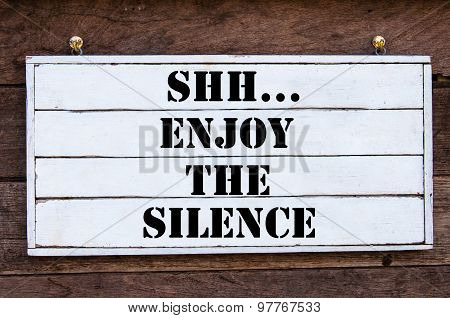 Inspirational Message - Shh...enjoy The Silence