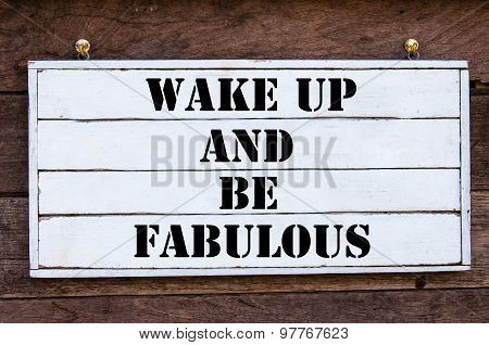 Inspirational Message - Wake Up And Be Fabulous