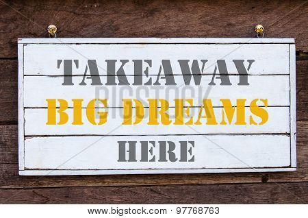 Inspirational Message - Takeaway Big Dreams Here