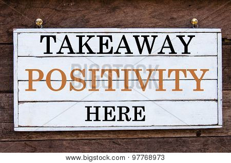 Inspirational Message - Takeaway Positivity Here