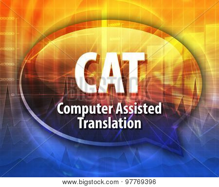 Speech bubble illustration of information technology acronym abbreviation term definition CAT Computer Assisted Translation