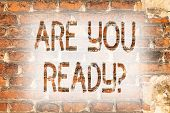 Writing Note Showing Are You Readyquestion. Business Photo Showcasing Be Prepared Motivated Warned R poster