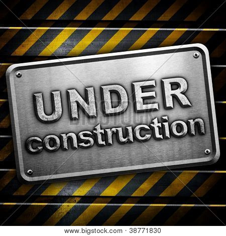 "metal plate with ""under construction"" word"