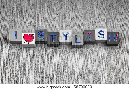 I Love Stylish, Sign For Style, Fashion And The Arts.
