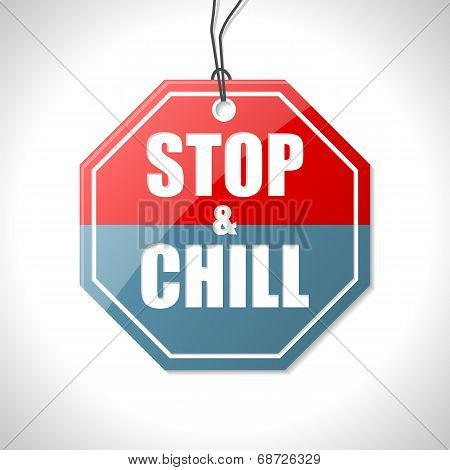 Stop And Chill Traffic Sign