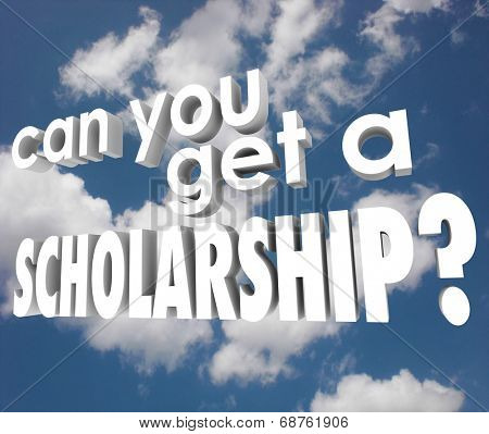 Can You Get a Scholarship blue sky find financial aid support college higher education