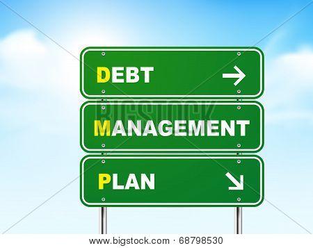 3D Debt Management Plan Road Sign