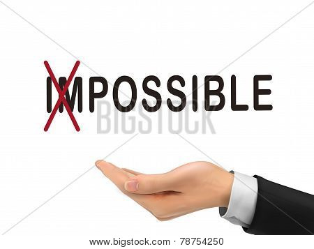 Turning The Word Impossible Into Possible By Realistic Hand