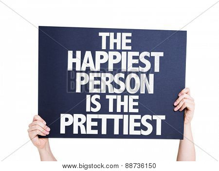 The Happiest Person is the Prettiest card isolated on white