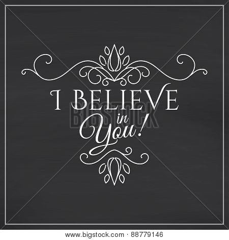 I believe in you lettering on chalkboard background.