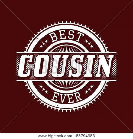 Best Cousin Ever T-shirt Typography, Vector Illustration