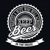 foto of drawing beer  - Wanted A Wife Who Will Always Keep Beer In The House T - JPG