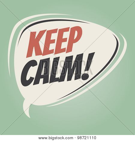 keep calm retro speech balloon