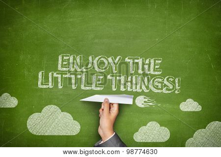 Enjoy the little things concept