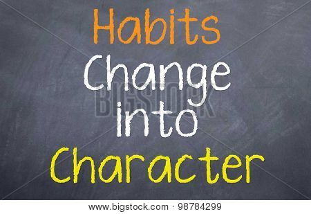 Habits Change into Character