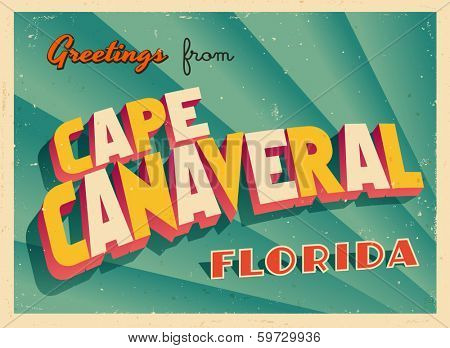 Vintage Touristic Greeting Card - Cape Canaveral, Florida - Vector EPS10. Grunge effects can be easily removed for a brand new, clean sign.