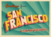 Vintage Touristic Greeting Card - San Francisco, California - Vector EPS10. Grunge effects can be ea