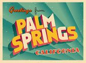 Vintage Touristic Greeting Card - Palm Springs, California - Vector EPS10. Grunge effects can be eas