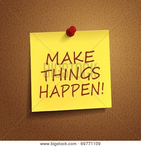 Make Things Happen Words On note