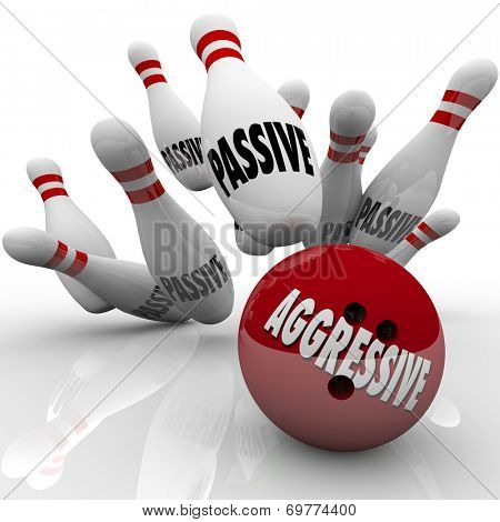 A red bowling ball with word Aggressive on it strikes pins marked Passive as a bold, formidable opponent wins the game