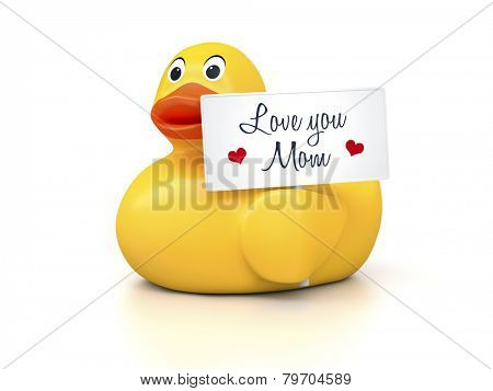 An image of a nice rubber duck with text Love you Mom