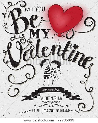 Valentine's Day Typography Art Poster -Hand drawn cute stick-figures couple with a heart shaped balloon, banner, swirls and curly Be My Valentine handwritten type, black and white vector  illustration