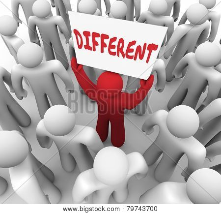 Different word written on a sign held by a red man in a crowd to illustrate someone who is unique, special, an oddball, outlier or outcast in a group, organization or society