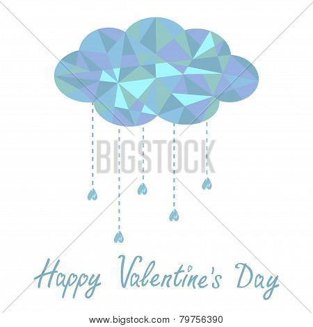 Blue Cloud With Hanging Drops. Polygonal Effect. Happy Valentine