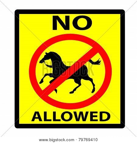 No Horses Allowed Yellow And Black Sign Over White