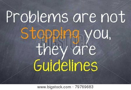 Problems are not Stopping You