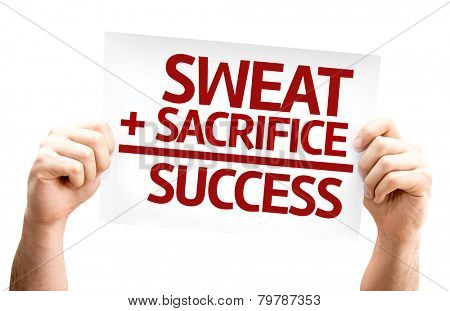 Sweat + Sacrifice = Success card isolated on white background